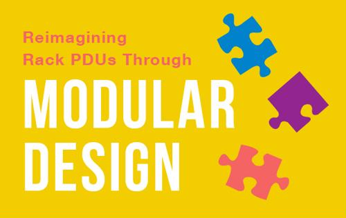 The modular PDU is helping to redefine power distribution in the data center.
