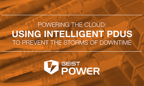 Powering the Cloud: Using Intelligent PDUs to Prevent the Storms of Downtime |White Paper