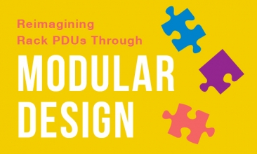 Reimagining Rack PDUs through Modular Design [Infographic]